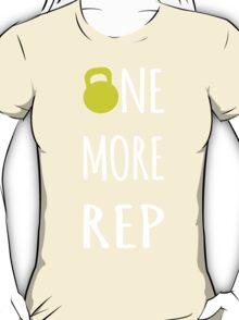 One More Rep - Inspirational Kettlebell T-Shirt