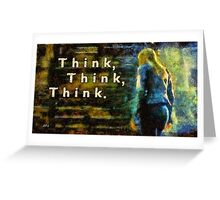 Think Think Think Greeting Card
