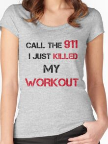 CALL THE 911 KILLED WORKOUT Women's Fitted Scoop T-Shirt