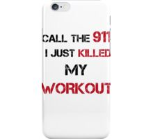 CALL THE 911 KILLED WORKOUT iPhone Case/Skin