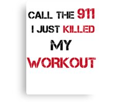 CALL THE 911 KILLED WORKOUT Canvas Print