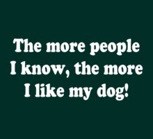 The more people I know, the more I like my dog! by JP-Photos