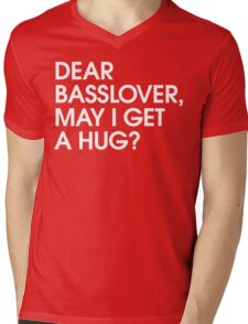Dear Basslover, May I Get A Hug? Mens V-Neck T-Shirt