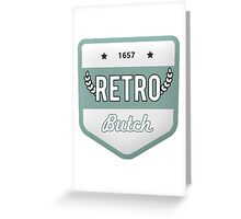 RETRO BUTCH Greeting Card