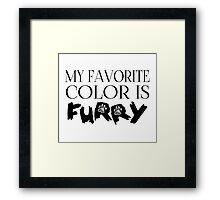 My Favorite Color Is... (Furry) in Black Framed Print