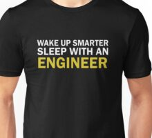 WAKE UP SMARTER SLEEP WITH AN ENGINEER Unisex T-Shirt