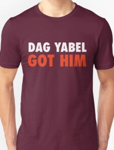Dag Yabel Got Him T-Shirt