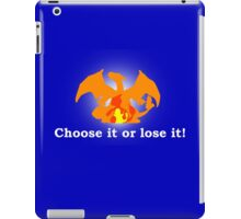 Choose it or lose it! iPad Case/Skin