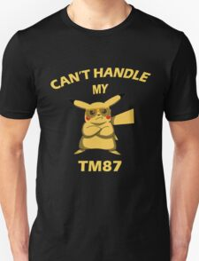 Can't Handle My TM87 (swagger) T-Shirt