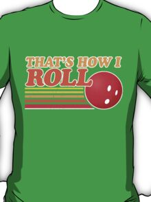 That's How I Roll - Vintage Distressed Design T-Shirt