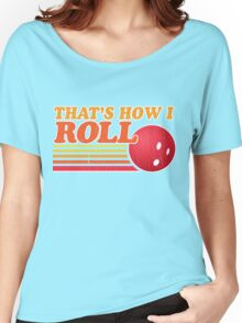 That's How I Roll - Vintage Distressed Design Women's Relaxed Fit T-Shirt
