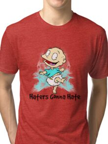 Tommy Pickles - Haters Gonna Hate Tri-blend T-Shirt