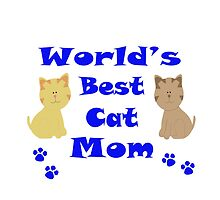 World's Best Cat Mom  by Susan S. Kline
