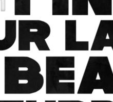 I find your lack of beard Disturbing Sticker