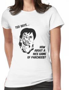 Ted says Womens Fitted T-Shirt