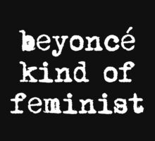 Beyonce Kind of Feminist - Type by rydrahuang
