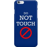 Do not touch iPhone Case/Skin