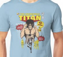 The Incredible Titan Unisex T-Shirt