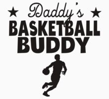 Daddy's Basketball Buddy One Piece - Short Sleeve