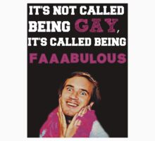 It's not called being gay, it's called being faaaabulous  - black  by heavenlyinferno