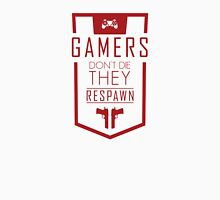 Gamers Don't Die – They Respawn Unisex T-Shirt