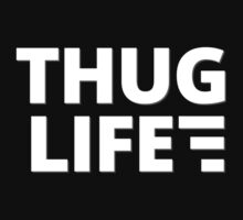 Thug life by mjcreaweb