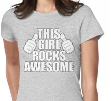 THIS GIRL ROCKS AWESOME SHIRT Womens Fitted T-Shirt