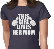 THIS GIRL LOVES HER MOM SHIRT Womens Fitted T-Shirt