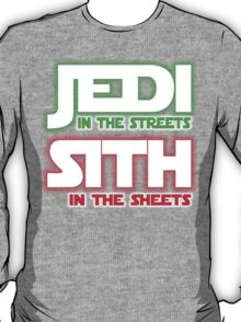 Jedi In The Streets, Sith In The Sheets T-Shirt