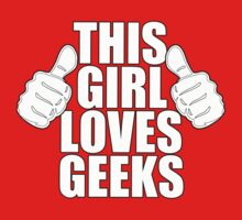 THIS GIRL LOVES GEEKS SHIRT One Piece - Short Sleeve