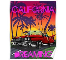 Califorina dreaming  Poster