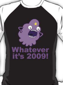 lumpy space princess 2009 T-Shirt