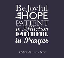 Romans 12:12 Unisex T-Shirt