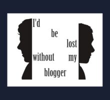 I'd be lost without my blogger. Kids Tee