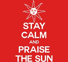 Stay Calm and Praise the Sun! (dark colors) Unisex T-Shirt