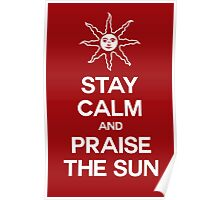Stay Calm and Praise the Sun! (dark colors) Poster