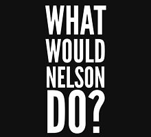 What Would Nelson Do? Unisex T-Shirt