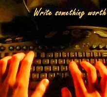 Write something worth reading by Fernando Fidalgo