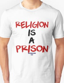 Religion is a Prison T-Shirt