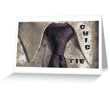 Chic tie Greeting Card