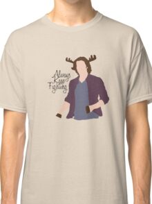 Always Keep Fighting Moose Jared Classic T-Shirt