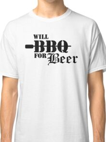 Will BBQ for Beer Classic T-Shirt