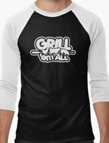 Grill 'em all T-Shirt