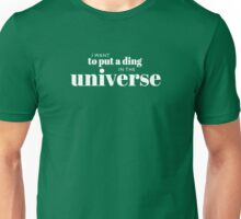 I want to put a ding in the universe. Steve Jobs Unisex T-Shirt
