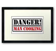 Danger - Man cooking Framed Print