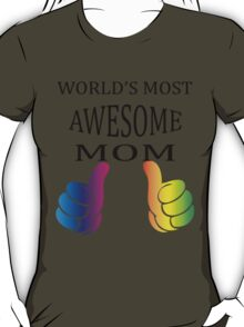 World Most Awesome Mom T-Shirt