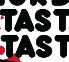 Meat is murder, tasty tasty murder Sticker