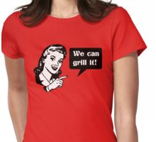 We can grill it Womens Fitted T-Shirt