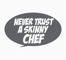 Never trust a skinny chef Kids Tee