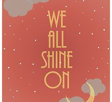 We All Shine On by Ivalice